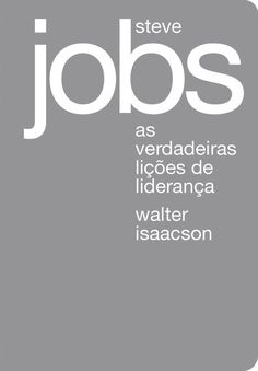 Baixar Livro Steve Jobs: As Verdadeiras Lições de Liderança - Walter Isaacson em PDF, ePub e Mobi ou ler online