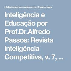 Inteligência e Educação por Prof.Dr.Alfredo Passos: Revista Inteligência Competitiva, v. 7, n. 1 (2017...
