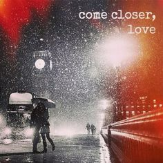 Come Closer, Love. #poetry