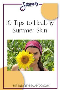 10 Tips to Healthy Summer Skin    #senegence #healthyskin #summerskin #takecareofyourskin #skincare #antiaging #protectyourskin #spf