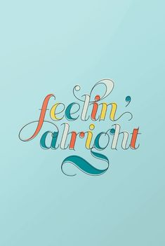 Feelin & # Alright printable art typography colorful fun - // Just My Type // - Typography - - Design Typography, Typography Quotes, Typography Inspiration, Typography Letters, Typography Poster, Graphic Design Inspiration, Summer Typography, Hand Typography, Art Quotes