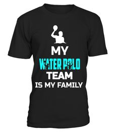"# My Water Polo Team Is My Family Funny Shirt Gift .  Special Offer, not available in shops      Comes in a variety of styles and colours      Buy yours now before it is too late!      Secured payment via Visa / Mastercard / Amex / PayPal      How to place an order            Choose the model from the drop-down menu      Click on ""Buy it now""      Choose the size and the quantity      Add your delivery address and bank details      And that's it!      Tags: My Water Polo Team Is My Family…"