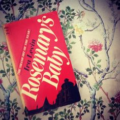 1968 edition of Rosemary's Baby I bought for 50 cents at the Martha's Vineyard Boys & Girls Club secondhand store