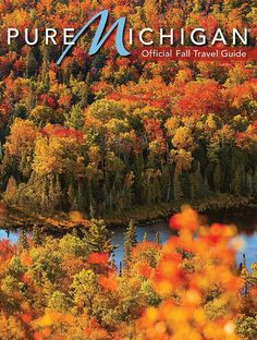 Take and Inside Look at the Pure Michigan Fall 2014 Travel Guide