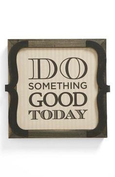 Do something good today.