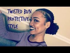 Twisted Bun Protective Style - YouTube