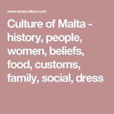 Culture of Malta - history, people, women, beliefs, food, customs, family, social, dress