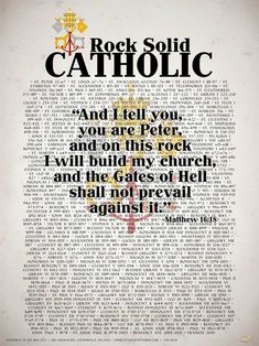 Rock Solid Catholic (Popes of the Church) Poster. Features the 266 servants of God that have shepherded His Church from the very beginning up until present (including Pope Francis!). For the first time ever, Pope John XXIII and Pope John Paul II are listed saints! Includes the beloved Scripture quote from Matthew 16:18.