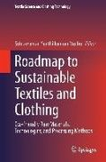 Roadmap to sustainable textiles and clothing : eco-friendly raw materials, technologies, and processing methods / Subramanian Senthilkannan Muthu, editor