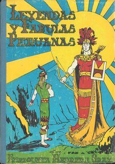 Leyendas y fábulas peruanas Leyendas y fábulas peruanas literatura peruana los incas historia PERU PERU LITERATURA LOS INCAS PERU