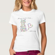 New item! All You Need Is Love...And A Cat w/ Hearts Women's Tee. 15% off code: ZAZSUMMERWED http://www.zazzle.com/all_you_need_is_love_and_a_cat_with_hearts_shirt-235180736190615606?rf=238937033046134636 #cats #cute #lolcats #memes #love #quotes