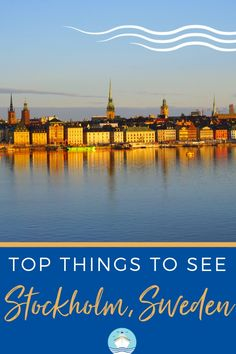 """Often referred to as the """"Venice of Scandinavia"""", there is much to explore in Stockholm. We give you our Top Things to Do in Stockholm, Sweden on a cruise."""
