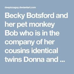 """Becky Botsford and her pet monkey Bob who is in the company of her cousins identical twins Donna and Debi Moreno and their close family friend Gabrielle Squirrel arrive at the Y building as Becky's father Tim Botsford along with his wife Sally and their son T J wished Becky and her mates """"The best of luck doing a benefit that is courtesy of Bruce Wayne and his friend Tim Drake for T J McAllister III's birthday.<br /><br />The members of the group are dressed in their Colonial America…"""