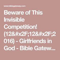 Beware of This Invisible Competition! (12/12/2016) - Girlfriends in God - Bible Gateway Devotionals