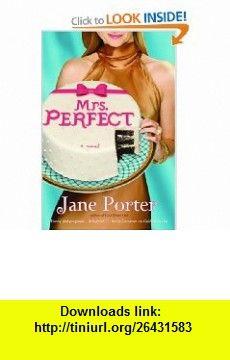 Mrs. Perfect Jane Porter , ISBN-10: 0446699241  ,  , ASIN: B002SB8R72 , tutorials , pdf , ebook , torrent , downloads , rapidshare , filesonic , hotfile , megaupload , fileserve