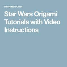 Star Wars Origami Tutorials with Video Instructions