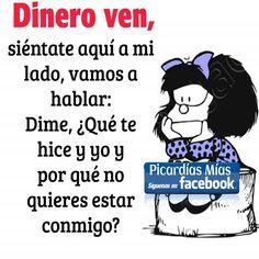 El dinero hace falta siempre Enjoy Quotes, Top Quotes, Funny Relationship Quotes, Real Life Quotes, Spanish Humor, Spanish Quotes, Mafalda Quotes, H Comic, Wise Words