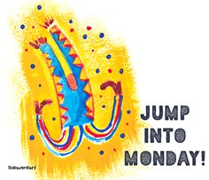Monday gets a bad rap, but the week has to start somewhere. #jumpintomonday