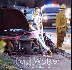 Paul Walker, RIP, as for me and the world we will miss you.