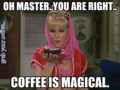 oh master...you are right.. coffee is magical.