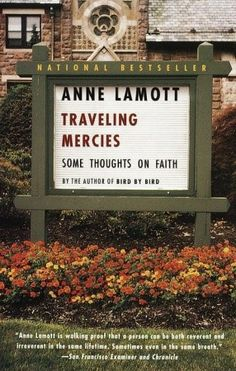 """Read """"Traveling Mercies Some Thoughts on Faith"""" by Anne Lamott available from Rakuten Kobo. Anne Lamott claims the two best prayers she knows are: """"Help me, help me, help me"""" and """"Thank you, thank you, thank you. Anne Lamott, Books To Read, My Books, Reading Books, Good Prayers, Thing 1, Book Nooks, Great Books, The Book"""