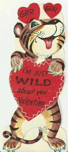 Grr Grr - I'm just wild about you.