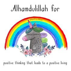 174: Alhamdulillah for positive thinking that leads to a positive living. #AlhamdulillahForSeries