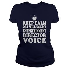 Entertainment Director Voice T-Shirts, Hoodies. CHECK PRICE ==► https://www.sunfrog.com/Jobs/Entertainment-Director-Voice-Shirt-Navy-Blue-Ladies.html?41382