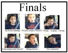 Finals - Me right now.
