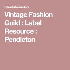Vintage Fashion Guild : Label Resource : Pendleton