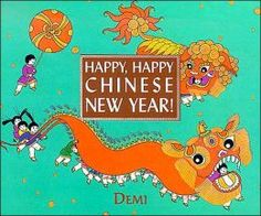 Happy, Happy Chinese New Year, by Demi This is more of a book for teachers and older students than preschool students. If you want to know more about why things are done for the Chinese New Year, this book will explain it to you. It covers the following topics: Spring, Sweep the dust! Make a Fresh start! And Cook, Pop, Pop,Pop, Sweet gifts! Lion Dances, Light the Lights and Demi, the author of the book.