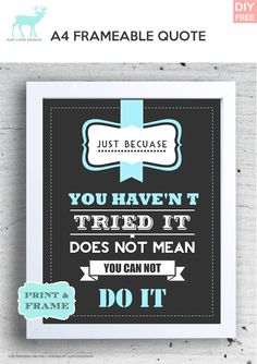 FREE DIY FRAMEABLE QUOTE Just because you haven't tried it, does not mean you can not do it! - Download Penny's Frameable Quote