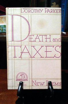 Dorothy Parker - Death & Taxes (1931) https://www.etsy.com/listing/477088299/dorothy-parker-death-and-taxes-vintage