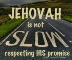 """""""Jehovah is not slow respecting his promise, as some people consider slowness, but he is patient with YOU because he does not desire any to be destroyed but desires all to attain to repentance."""" ~2 Peter 3:9"""