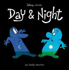 Day & Night by Teddy Newton. I plan on using this for an opposites unit! :)