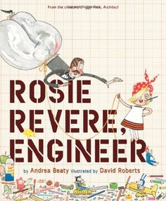 One of our recent favourites: Rosie Revere, Engineer — a great book for being yourself!