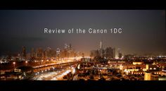 Review of the Canon 1DC by Philip Bloom Reviews & Tutorials. These reviews are done for free for the community and take many days work. Anything donated via the VImeo Tip Jar is greatly appreciated and goes into doing more reviews, tutorials etc...Thanks!!