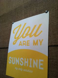 You Are My Sunshine Print. $20.00, via Etsy.