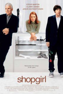 """256 Days of Romantic Films:Till Valentines:...SHOPGIRL...I'd say it's quirky but it's to subdued for that. Can you say menage a trois. LOVE STORY AD AMBIVALENCE A Small Quiet film. Script and Story by Steve Martin which is probably why and how this film got made. Claire Danes emotes passion, confusion and boredom in a solid performance. The rest should be put on the 50% sales rack. Quote: """"So, I can hurt now, or hurt later. """""""