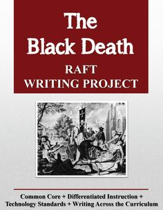 Would you like to enliven history with a fun, challenging writing project? The Black Death RAFT Writing Project contains a RAFT writing project for the social studies classroom.