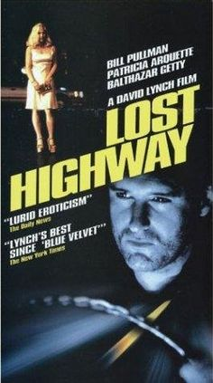 Lost Highway (1997)  Director:  David Lynch  Cast: Bill Pullman, Patricia Arquette, John Roselius, Louis Eppolito, Jenna Maetlind, Michael Massee, Henry Rollins, Gary Busey, Robert Loggia, Richard Pryor, Marilyn Manson