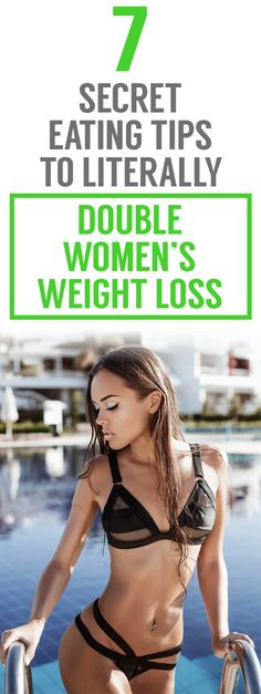 AMAZING! Check out these 7 secret eating tips to literally double women's weight loss. Healthy diet tips for a slim and trim you!