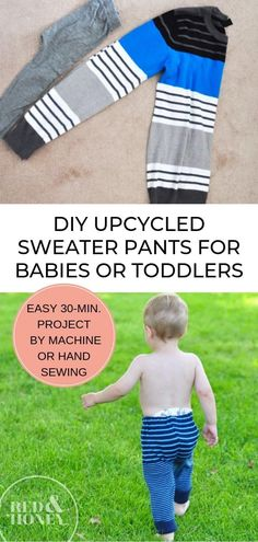 These EASY 10-minute upcycled sweater pants are so cute on your baby/toddler, and are an awesome way to repurpose an old sweater! Beginner-level instructions for sewing by hand or machine. Toddler Pants, Toddler Sweater, Baby Pants, Kids Pants, Old Sweater, Upcycled Sweater, Upcycled Clothing, Refashioned Clothing, Clothes Refashion