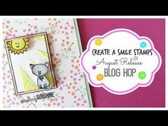 ▶ Create a Smile Stamps August Release Blog Hop - YouTube
