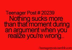 yes. that is in fact the worst especially when ur arguing with someone who is either really stupid or you hate them