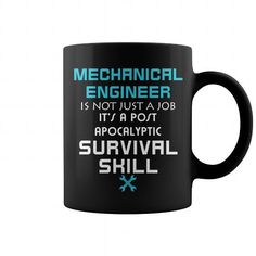 Mechanical Engineer  Mechanical Engineer is not just a job Its a post apocalyptic survival skill  Engineer Mugs, coffee mug, papa mug, cool mugs, funny coffee mugs, coffee mug funny, mug gift, #Engineermugs #mugs #ideas #gift #mugcoffee #coolmug
