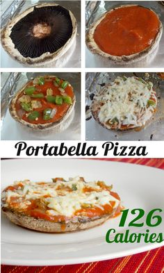 Portabella Pizza - 126 Calories! Pinner note: Really good and surprisingly fulfilling. The portabella tops gave off more water while baking with the sauce and toppings and make the final product runny. Next time I'll roast them and longer, and potentially salt them first to help remove moisture.