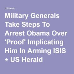 Military Generals Take Steps To Arrest Obama Over 'Proof' Implicating Him In Arming ISIS ⋆ US Herald