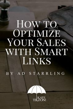 Using smart links is a smart way to optimize your sales! ;) - Kate Tilton