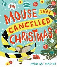 Dec Library Girl (aka) Jo Cummins chooses The Mouse That Cancelled Christmas by Madeleine Cook & Samara Hardy Christmas Tale, Christmas Books, Christmas Presents, Samara, Library Girl, Calendar 2017, Advent Calendar, Book Lovers, Childrens Books